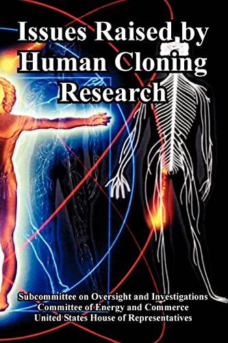 Issues Raised by Human Cloning Research: United States House Of Representatives