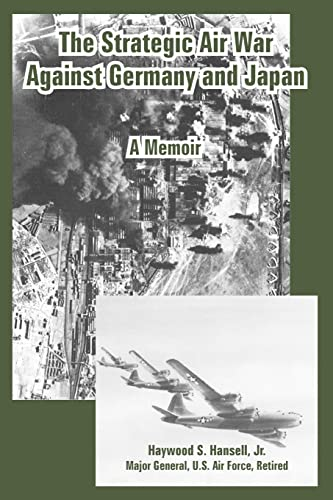 9781410224729: The Strategic Air War Against Germany and Japan: A Memoir