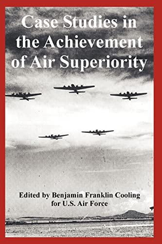 9781410224798: Case Studies in the Achievement of Air Superiority