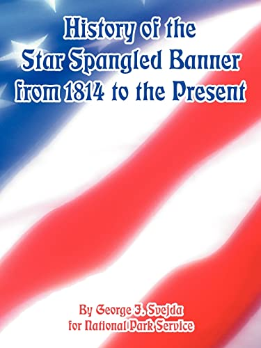 History of the Star Spangled Banner from 1814 to the Present (1410224988) by George J. Svejda; National Park Service