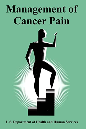 Management of Cancer Pain: Services, U S Dept of Health & Human; Services, U. S. Dept of Health &. ...