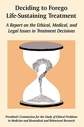 9781410225344: Deciding to Forego Life-Sustaining Treatment: A Report on the Ethical, Medical, and Legal Issues in Treatment Decisions