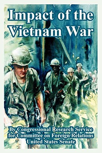 Impact of the Vietnam War: Congressional Research Service, Research, Committee on Foreign Relations...