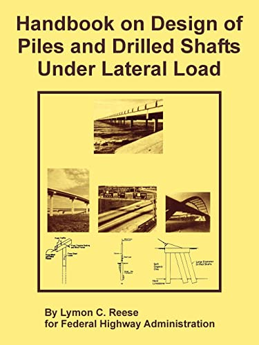 Handbook on Design of Piles and Drilled: Lymon C. Reese,