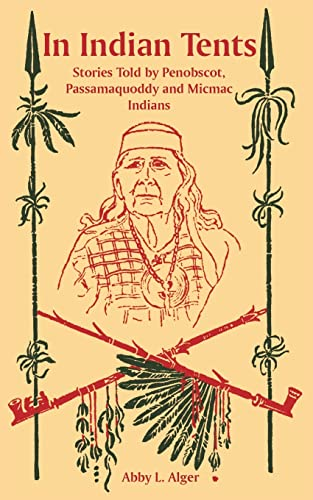 9781410225719: In Indian Tents: Stories Told by Penobscot, Passamaquoddy and Micmac Indians