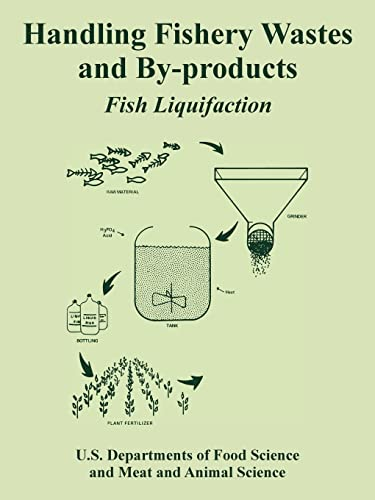 Handling Fishery Wastes and By-Products: Fish Liquifaction: Meat and Animal Science