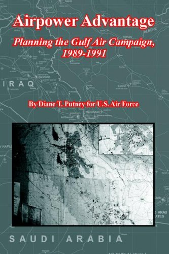 9781410225832: Airpower Advantage: Planning the Gulf Air Campaign, 1989-1991 (The USAF in the Persian Gulf War)