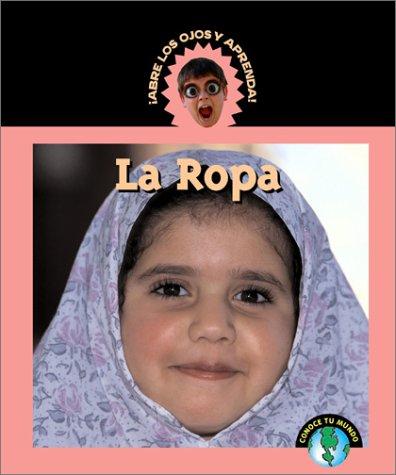 9781410300164: LA Ropa/Clothing (Abre Los Ojos Y Aprende/Eyeopeners)