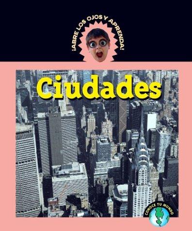 9781410300171: Ciudades (Abre Los Ojos Y Aprende/Eyeopeners)