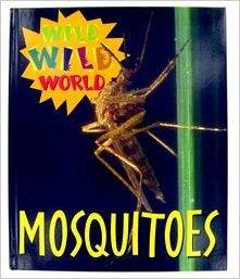 Wild Wild World - Mosquitoes: Tanya Stone