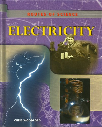 Routes of Science - Electricity: Woodford, Chris