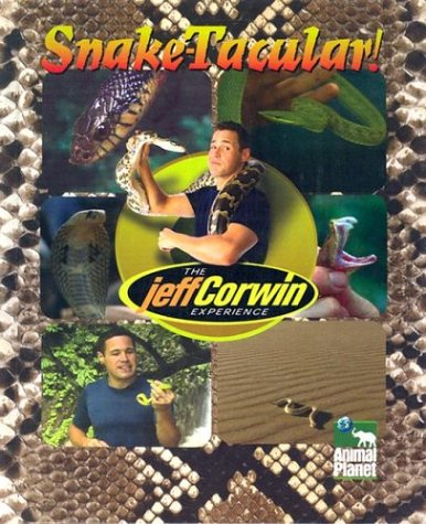 9781410302052: The Jeff Corwin Experience - Snake-Tacular!