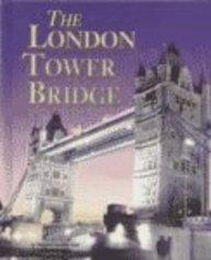 Building World Landmarks - The London Tower Bridge: Margaret Speaker Yuan