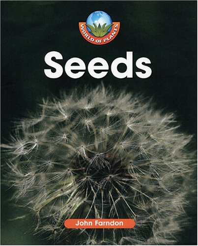 World of Plants - Seeds: Farndon, John