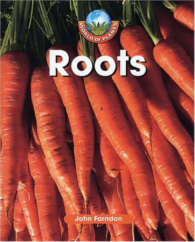 9781410304216: Roots (World of Plants)