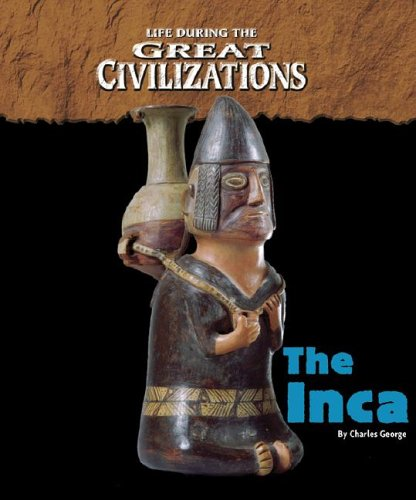 Life During the Great Civilizations - The: Charles and Linda