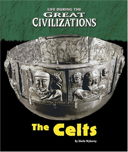 9781410305831: Life During the Great Civilizations - The Celts