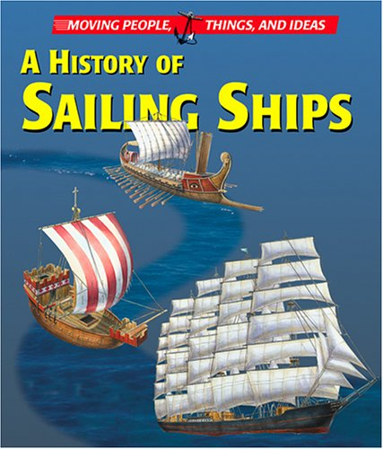 Moving People, Things and Ideas - A History of Sailing Ships: Rossi, Renzo