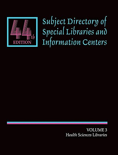 Subject Directory of Special Libraries and Information Centers: Volume 3: Health and Science ...