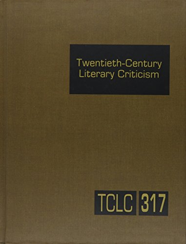 Twentieth Century Literary Criticism: Excerpts from Criticism of the Works of Novelists, Poets, ...