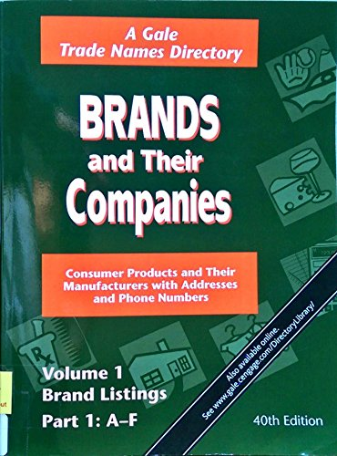 9781410316301: 1-2: Brands and Their Companies: 2 volumes set in 6 parts; Consumer Products and Their Manufacturers With Addresses and Phone Numbers