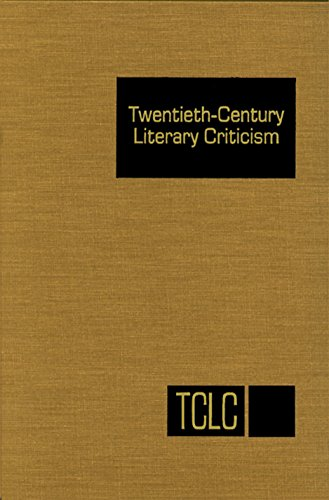 9781410329011: Twentieth Century Literary Criticism: Excerts from Criticism of the Works of Novelists, Poets, Playwrights, Short Story Writers, and Other Creative Writers Who Lived Between 1900 and 1960