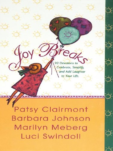 9781410400406: Joy Breaks: 90 Devotions to Celebrate, Simplify, and Add Laughter to Your Life (Christian Softcover Originals)