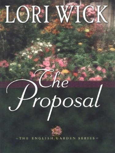 The Proposal (The English Garden Series #1) (9781410400659) by Lori Wick