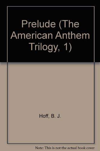 9781410400772: Prelude (The American Anthem Series #1)