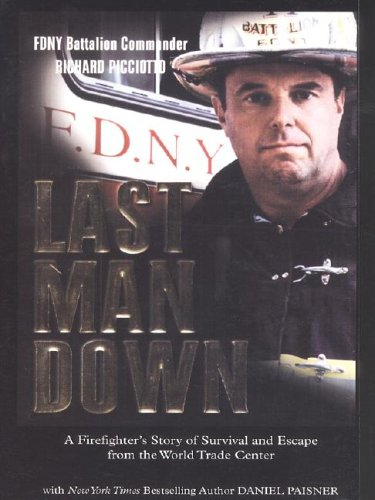 9781410400895: Last Man Down: A Firefighter's Story of Survival and Escape from the World Trade Center
