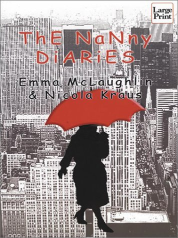The Nanny Diaries: A Novel: McLaughlin, Emma