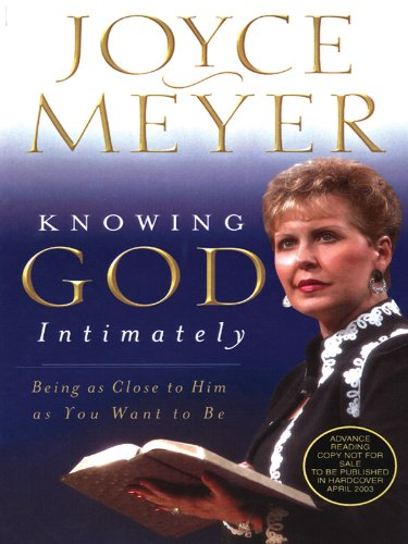 Knowing God Intimately: Being as Close to Him as You Want to Be (Christian Softcover Originals): ...