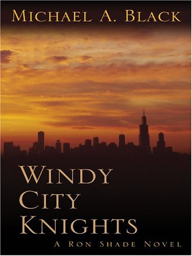 9781410401908: Windy City Knights: A Ron Shade Novel (Five Star First Edition Mystery Series)