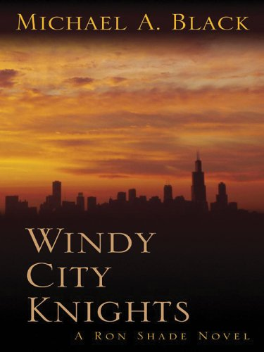 9781410402264: Windy City Knights: A Ron Shade Novel