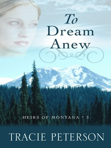 9781410402929: To Dream Anew (Heirs of Montana #3)