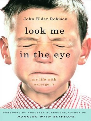9781410403063: Look Me in the Eye: My Life With Asperger's (Thorndike Press Large Print Biography Series)