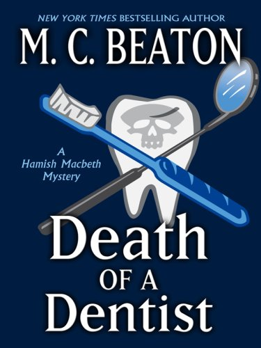 9781410403131: Death of a Dentist (Hamish Macbeth Mysteries, No. 13)