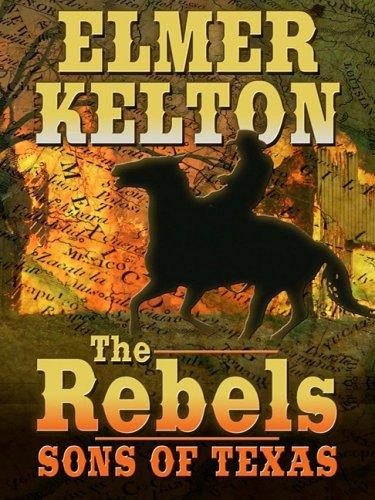 9781410403162: The Rebels: Sons of Texas (Thorndike Large Print Western Series)
