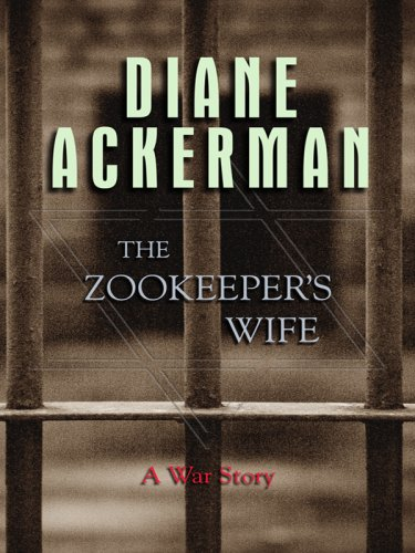 9781410403490: The Zookeeper's Wife: A War Story (Thorndike Press Large Print Biography Series)
