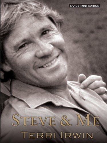 Steve & Me: Life with the Crocodile Hunter (Thorndike Biography): Irwin, Terri