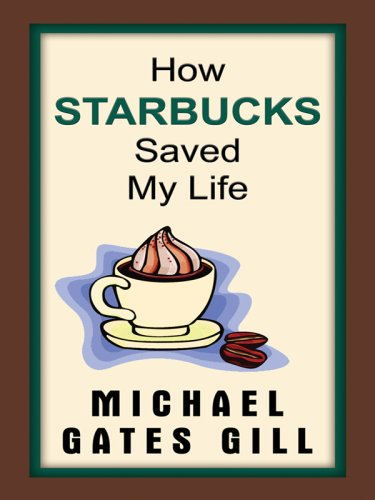 9781410403605: How Starbucks Saved My Life: A Son of Privilege Learns to Live Like Everyone Else (Thorndike Press Large Print Biography Series)