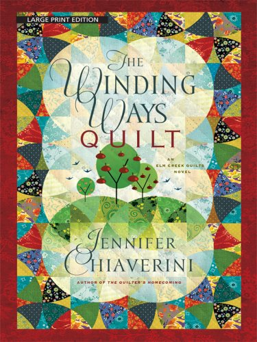 9781410403711: The Winding Ways Quilt: An Elm Creek Quilts Novel (Thorndike Press Large Print Core Series)