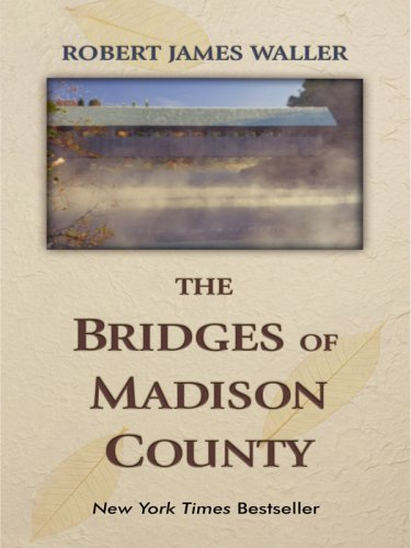 The Bridges of Madison County (Thorndike Famous: Robert James Waller