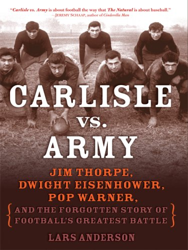 9781410403865: Carlisle vs. Army: Jim Thorpe, Dwight Eisenhower, Pop Warner, and the Forgotten Story of Football's Greatest Battle (Thorndike Nonfiction)