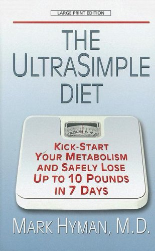 9781410404145: The Ultrasimple Diet: Kick-start Your Metabolism and Safely Lose Up to 10 Pounds in 7 Days (Thorndike Large Print Health, Home and Learning)