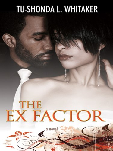 9781410404237: The Ex Factor (Thorndike African-American)
