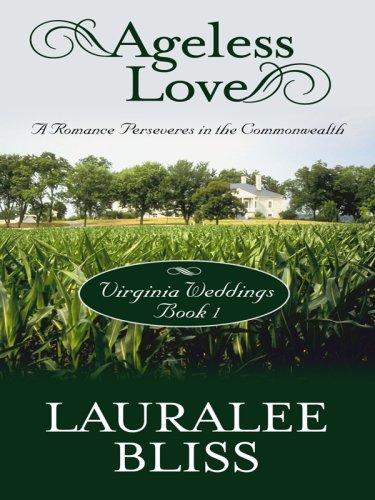 Virginia Weddings: Ageless Love (Heartsong Novella in: Lauralee Bliss