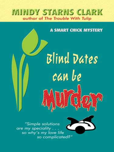 9781410404565: Blind Dates Can Be Murder (Thorndike Press Large Print Christian Mystery: A Smart Chick Mystery)