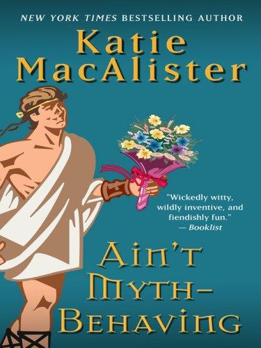 Ain't Myth-Behaving (Basic): Katie MacAlister