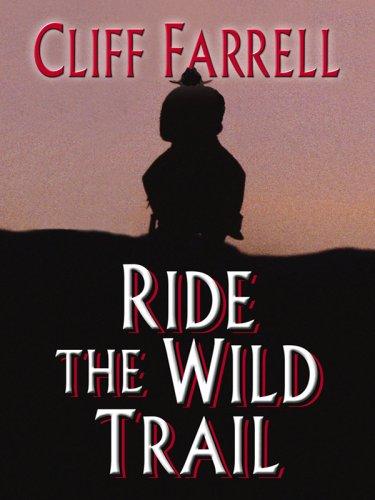 Ride the Wild Trail (Thorndike Western I): Cliff Farrell